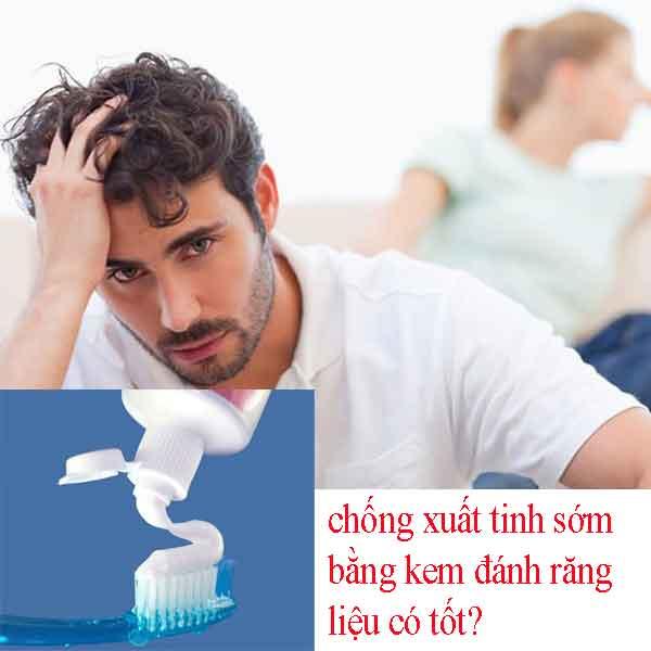 kéo dài thời gian quan hệ bằng cách dùng kem đánh răng