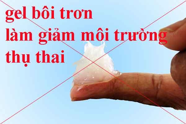 Dùng gel bôi trơn sẽ làm cho quá trình thụ thai diễn ra khó hơn bình thường